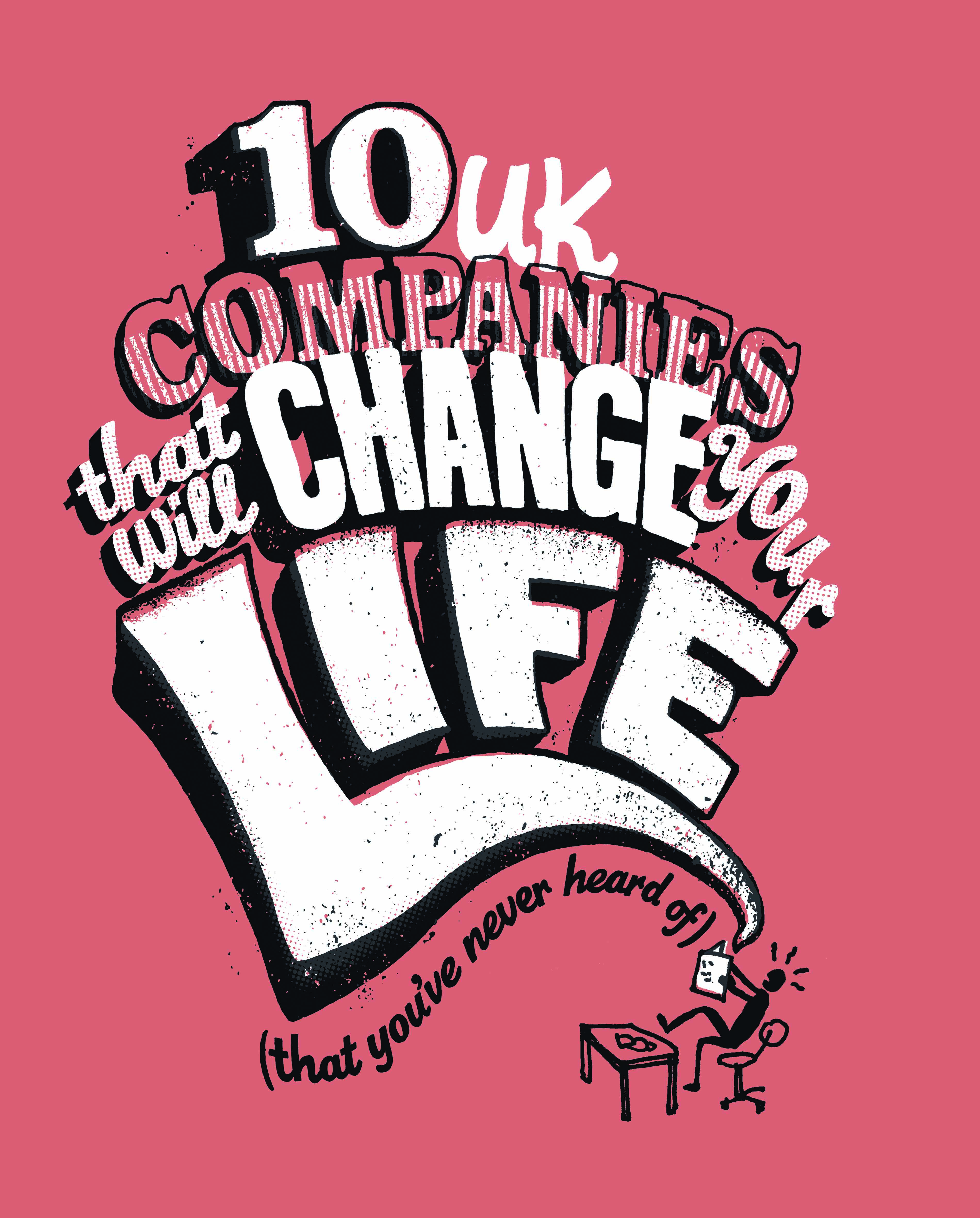 Ten UK companies that will change your life (that you've never heard of)