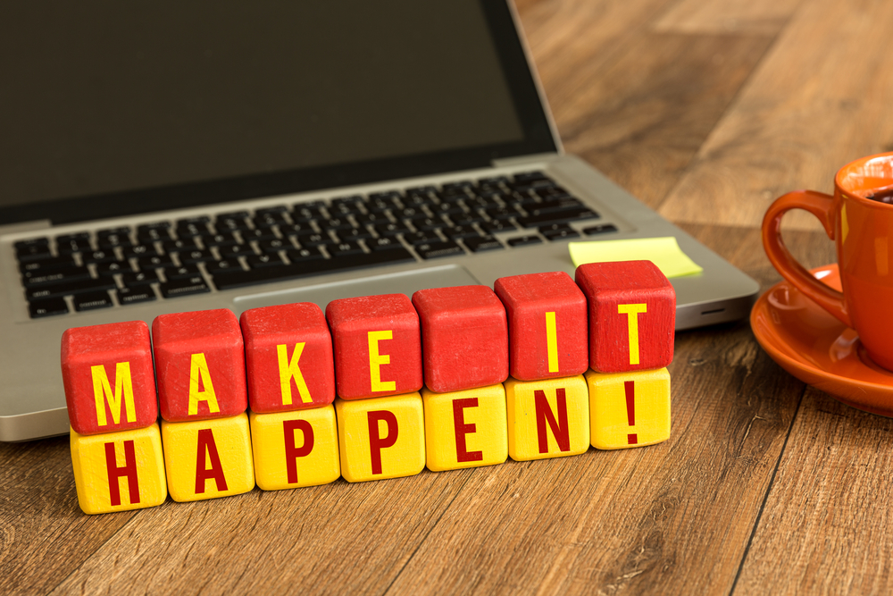 "Want to become a ""make it happen"" person? Here's how"