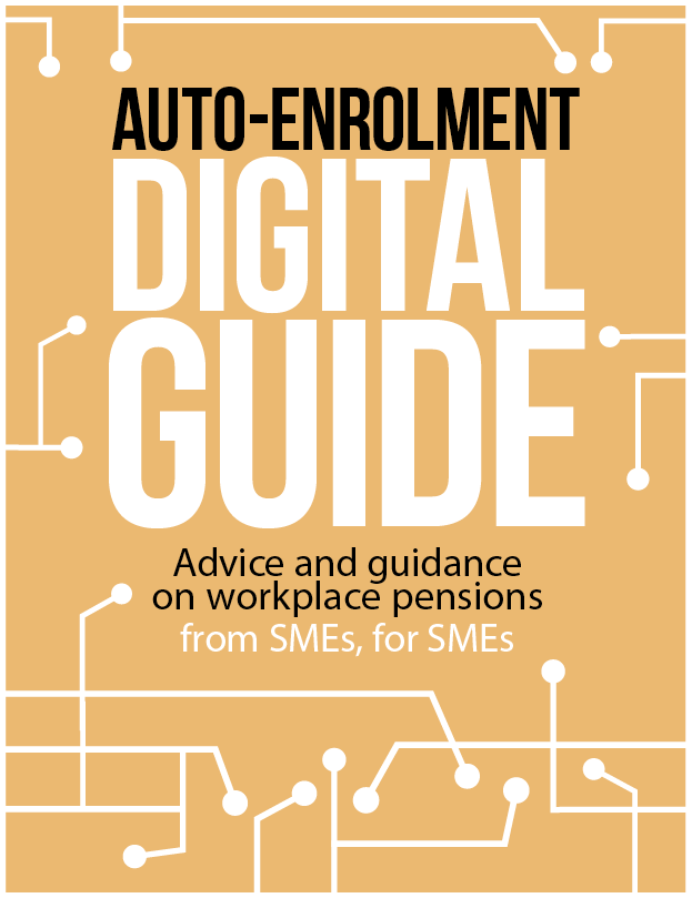 Auto-enrolment digital guide: Advice and guidance for SMEs, from SMEs