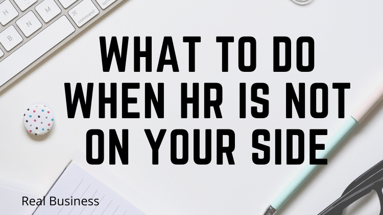 What to do when HR is not on your side